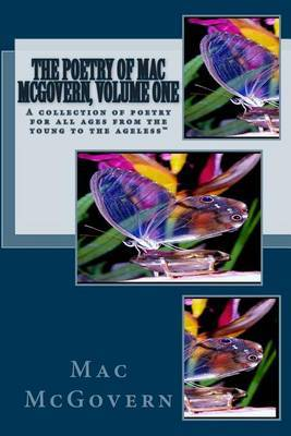 Poetry of Mac McGovern, Volume 1