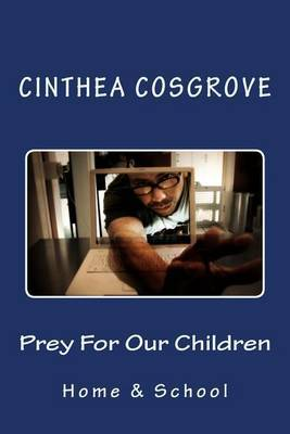 Prey for Our Children: Home and School