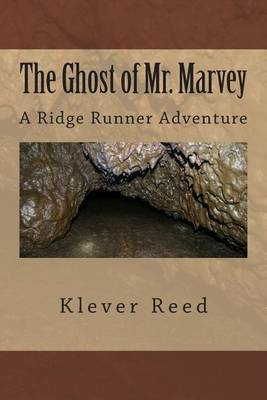 The Ghost of Mr. Marvey: A Ridge Runner Adventure