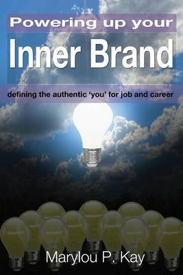 Powering Up Your Inner Brand: Defining the Authentic 'You' for Job and Career