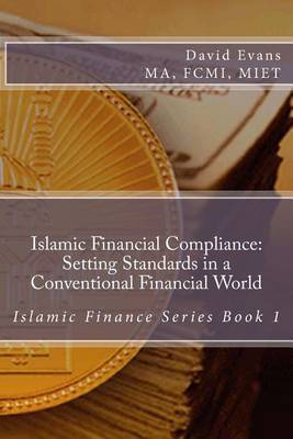 Islamic Financial Compliance: Setting Standards in a Conventional Financial World