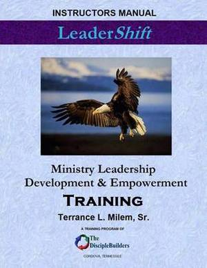 Leadershift: Ministry Leadership Development & Empowerment Training: Instructors Manual
