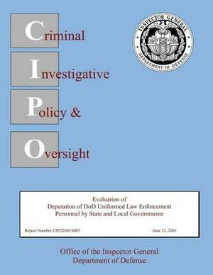 Evaluation of Deputation of Dod Uniformed Law Enforcement Personnel by State and Local Governments: Report Number Cipo2001s005