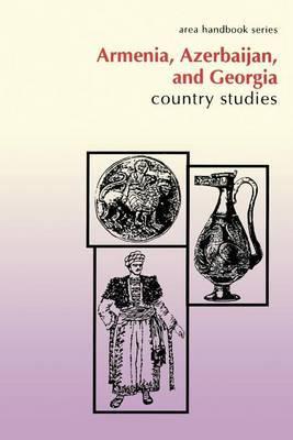 Armenia, Azerbaijan, and Georgia: Country Studies