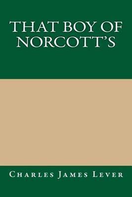 That Boy of Norcott's