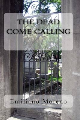 The Dead Come Calling