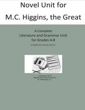 Novel Unit for M.C. Higgins the Great: A Complete Literature and Grammar Unit for Grades 4-8