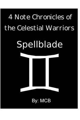 4 Note Chronicles of the Celestial Warriors: Spellblade: Spellblade