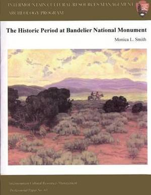 Intermountain Cultural Resources Management; The Historical Period at Bandelier National Monument