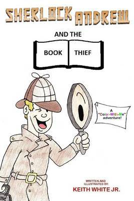 Sherlock Andrew and the Book Thief: A  Color-With-Me  Adventure