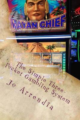 The Simple Three-Pocket Gambling System: Win More Playing Slots !!!