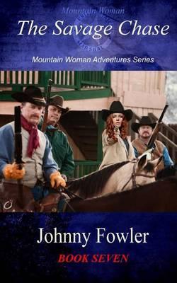 Mountain Woman: The Savage Chase: Mountain Woman Adventures