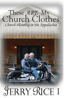These Are My Church Clothes: Church Planting in the Appalachia