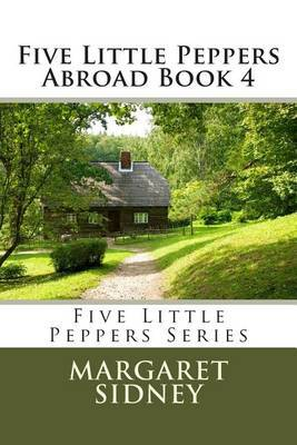 Five Little Peppers Abroad Book 4