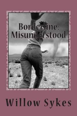 Borderline: Misunderstood: Borderline Personality Disorder from a Patient Point of View