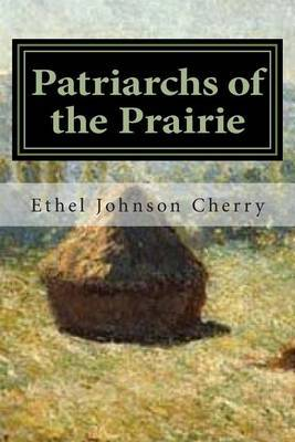 Patriarchs of the Prairie: A Multi-Cultural Heritage