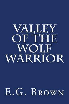 Valley of the Wolf Warrior