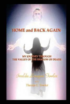 Home and Back Again: My Journey Through the Valley of the Shadow of Death
