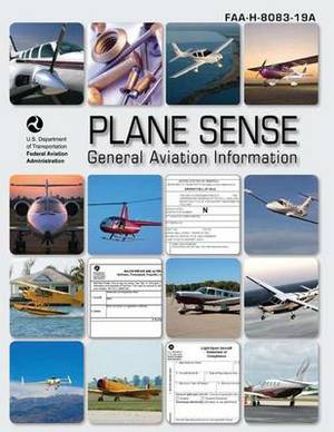 Plane Sense: General Aviation Information (FAA-H-8083-19a)
