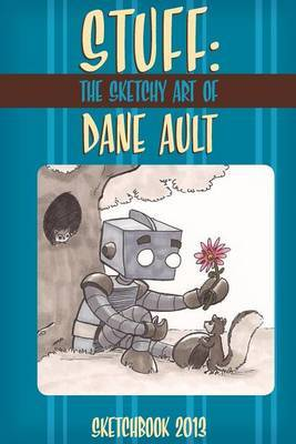 Stuff: The Sketchy Art of Dane Ault