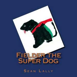 Fielder the Super Dog