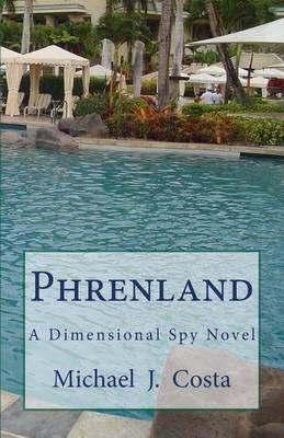Phrenland: A Dimensional Spy Novel
