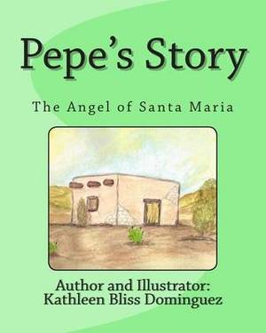 Pepe's Story: The Angel of Santa Maria