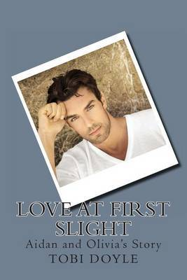 Love at First Slight: Book 1: Aidan and Olivia's Story