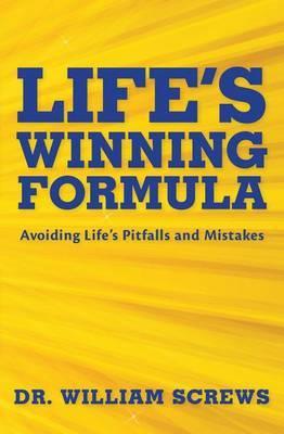 Life's Winning Formula: Avoiding Life's Pitfalls and Mistakes