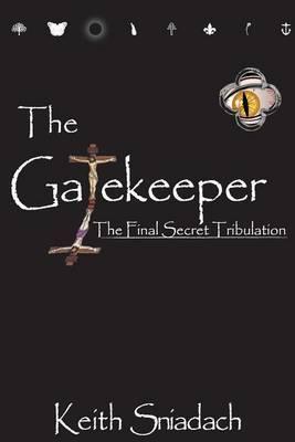 The Gatekeeper: The Final Secret Tribulation