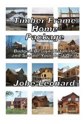 Timber Frame Home Package: Budget, Design, Estimate, and Secure Your Best Price