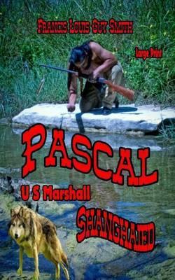 Pascal U S Marshall Volume 2: Shanghaied
