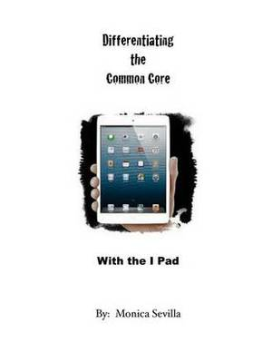 Differentiating the Common Core with the I Pad