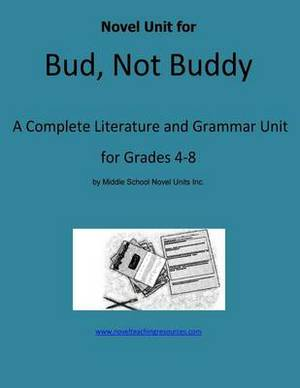 Novel Unit for Bud, Not Buddy: A Complete Literature and Grammar Unit for Grades 4-8