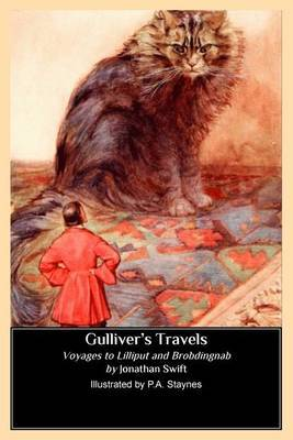 Gulliver's Travels (Illustrated by P. A. Staynes): Voyages to Lilliput and Brobdingnab