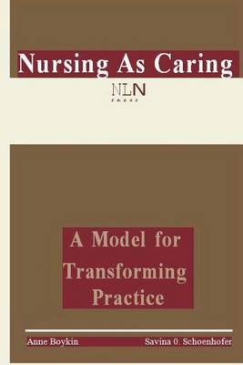 Nursing as Caring: A Model for Transforming Practice