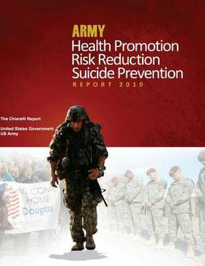 Army Health Promotion Risk Reduction Suicide Prevention Report - The Chiarelli Report