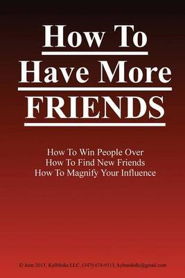 How to Have More Friends