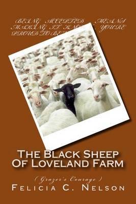 The Black Sheep of Loveland Farm: ( Grazer's Courage )