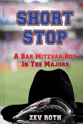 Short Stop: A Bar Mitzvah Boy in the Majors