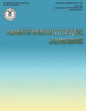 Air Force Instruction: Pararscue Operations, Techniques, and Procedures