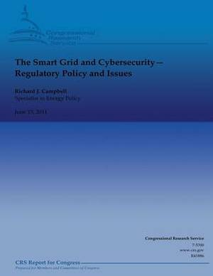 The Smart Grid and Cybersecurity: Regulatory Policy and Issues