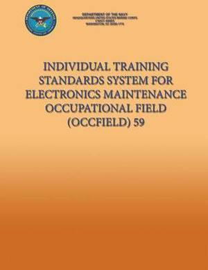 Individual Training Standards System for Electronics Maintenance Occupational Field (Occfield) 59