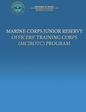 Marine Corps Junior Reserve Officer' Training Corps (McJrotc) Program