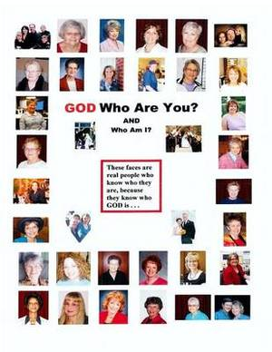 God Who Are You? and Who Am I?: A Bible Study for Experiencing God by His Hebrew Names