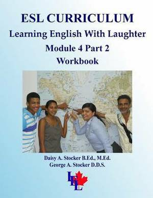 ESL Curriculum: ESL Module 4 Part 2 Advanced Workbook
