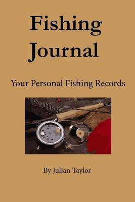 Fishing Journal: Personal Fishing Records