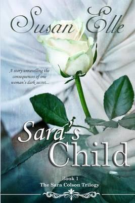 The Sara Colson Trilogy: Sara's Child: Sara's Child
