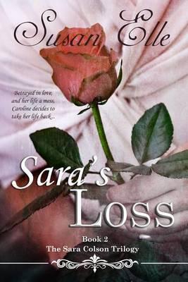 The Sara Colson Trilogy: Sara's Loss: Sara's Loss