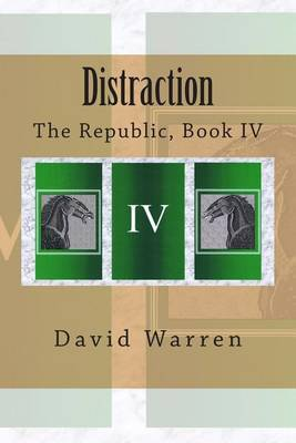 Distraction: The Republic, Book IV